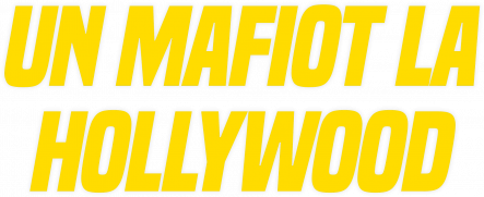 Un mafiot la Hollywood
