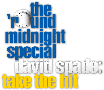 Round Midnight Special: David Spade: Take The Hit
